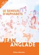 LE SEMEUR D'ALPHABETS///EDTS RETROUVEES/