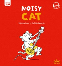 NOISY CAT (COLL. LITTLE ZOO)//ALBUMS/ABC MELODY/