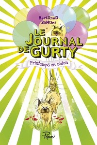 PRINTEMPS DE CHIEN//PEPIX/SARBACANE/LE JOURNAL DE GURTY