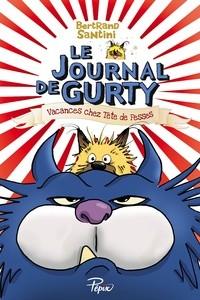 LE JOURNAL DE GURTY (TOME 5) - VACANCES CHEZ TETE DE FESSES//PEPIX/SARBACANE/LE