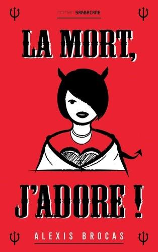 LA MORT, J'ADORE (NE)//EXPRIM'/SARBACANE/