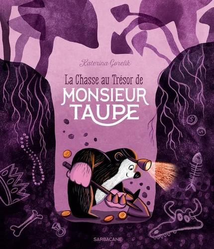LA CHASSE AU TRESOR DE MONSIEUR TAUPE//ALBUMS SARBACANE/SARBACANE/