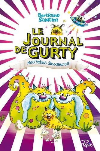 MES BEBES DINOSAURES//PEPIX/SARBACANE/LE JOURNAL DE GURTY
