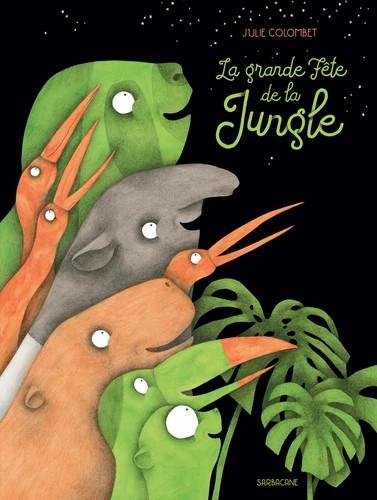 LA GRANDE FETE DE LA JUNGLE//ALBUMS SARBACANE/SARBACANE/