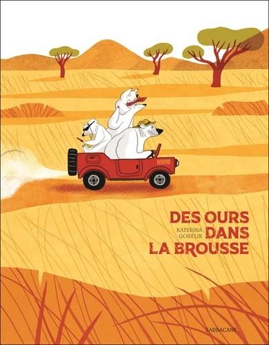 DES OURS DANS LA BROUSSE//ALBUMS SARBACANE/SARBACANE/