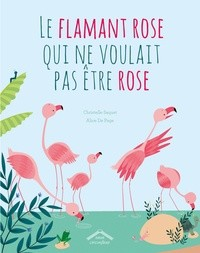 LE FLAMANT ROSE QUI NE VOULAIT PAS ETRE ROSE//ALBUMS/CIRCONFLEXE/
