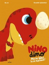 NINO DINO - PAS DE BEBE A LA MAISON!//NINO DINO/MILAN/