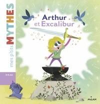 ARTHUR ET EXCALIBUR//MES P'TITS MYTHES/MILAN/
