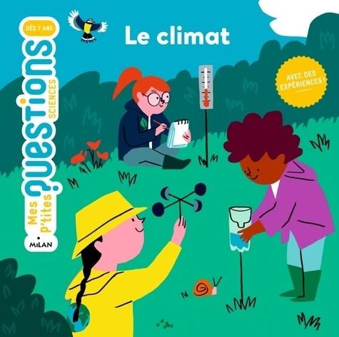 LE CLIMAT//MES P'TITES QUESTIONS SCIENCES/MILAN/