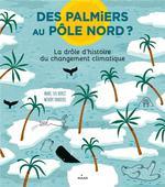 DES PALMIERS AU POLE NORD?? LA DROLE D'HISTOIRE DU CHANGEMENT CLIMATIQUE//DOCUME