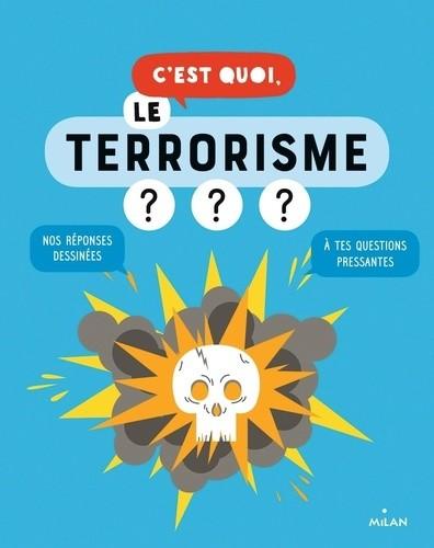 C'EST QUOI, LE TERRORISME??//C'EST QUOI ?/MILAN/