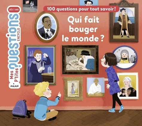 QUI FAIT BOUGER LE MONDE??//MES P'TITES QUESTIONS ENCYCLO/MILAN/