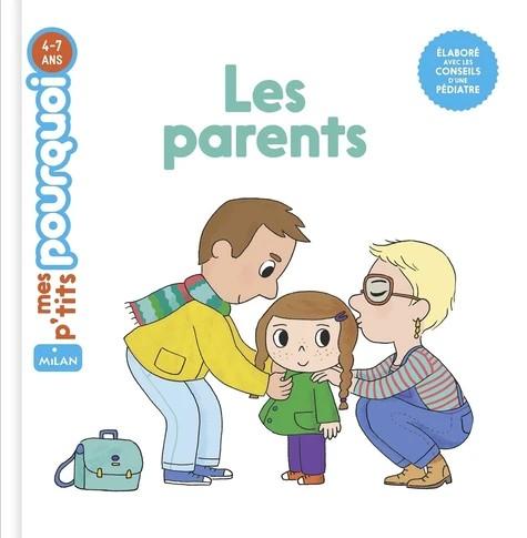LES PARENTS//MES P'TITS POURQUOI/MILAN/