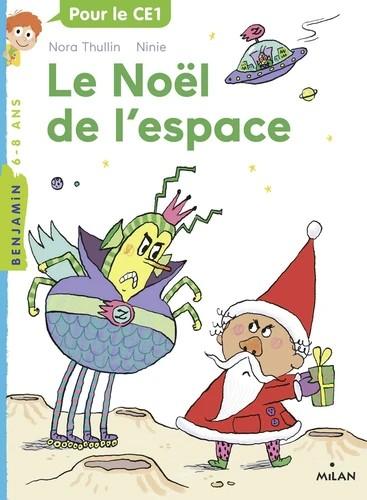 LE NOEL DE L'ESPACE//MILAN BENJAMIN/MILAN/