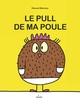 LE PULL DE MA POULE//ALBUMS 3 - 7 ANS/MILAN/