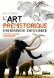 L'ART PREHISTORIQUE EN BD - TOME 01/1/HORS COLLECTION/GLENAT/L'ART PREHISTORIQUE