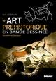 L'ART PREHISTORIQUE EN BD - TOME 02/2/HORS COLLECTION/GLENAT/L'ART PREHISTORIQUE