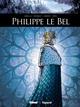 PHILIPPE LE BEL//ILS ONT FAIT L'HISTOIRE/GLENAT/