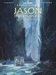 JASON ET LA TOISON D'OR - TOME 02/2/LA SAGESSE DES MYTHES/GLENAT/JASON ET LA TOI
