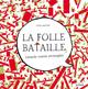 LA FOLLE BATAILLE. LEZARDS CONTRE RECTANGLES//ALBUMS/MARTINIERE J/