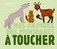 MES ANIMAUX DES MONTAGNES A TOUCHER//DOCUS A TOUCHER/MILAN/