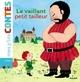 LE VAILLANT PETIT TAILLEUR//MES P'TITS CONTES/MILAN/