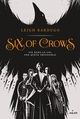 SIX OF CROWS, TOME 01/1/GRISHAVERSE/MILAN/SIX OF CROWS