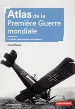 ATLAS DE LA PREMIERE GUERRE MONDIALE//ATLAS/AUTREMENT/ATLAS MEMOIRES