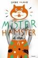 MISTER HAMSTER ET MOI//LITTERATURE 12 ANS ET +/BAYARD JEUNESSE/