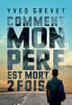 COMMENT MON PERE EST MORT DEUX FOIS//GRAND FORMAT SYROS/SYROS JEUNESSE/