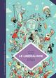 LA PETITE BEDETHEQUE DES SAVOIRS - TOME 22 - LE LIBERALISME. ENQUETE SUR UNE GAL