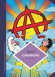 LA PETITE BEDETHEQUE DES SAVOIRS - TOME 29 - L'ANARCHIE. THEORIES ET PRATIQUES L