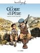 M. PAGNOL EN BD : LA GLOIRE DE MON PERE - HISTOIRE COMPLETE/LA/GRAND ANGLE/BAMBO