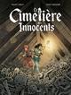 LE CIMETIERE DES INNOCENTS - VOL. 01/3/1/GRAND ANGLE/BAMBOO/LE CIMETIERES DES IN