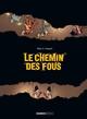 LES CHEMIN DES FOUS - HISTOIRE COMPLETE/1//BAMBOO/LE CHEMIN DES FOUS