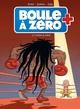 BOULE A ZERO - TOME 09/9/BAMBOO HUMOUR/BAMBOO/BOULE A ZERO
