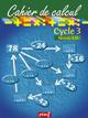 CAHIER DE CALCUL CYCLE 3 NIVEAU 1D///PEMF/