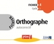 ORTHOGRAPHE CYCLE 3 FICHIER 4///PEMF/