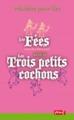 LES FEES + LES 3 PETITS COCHONS 1EX///PEMF/