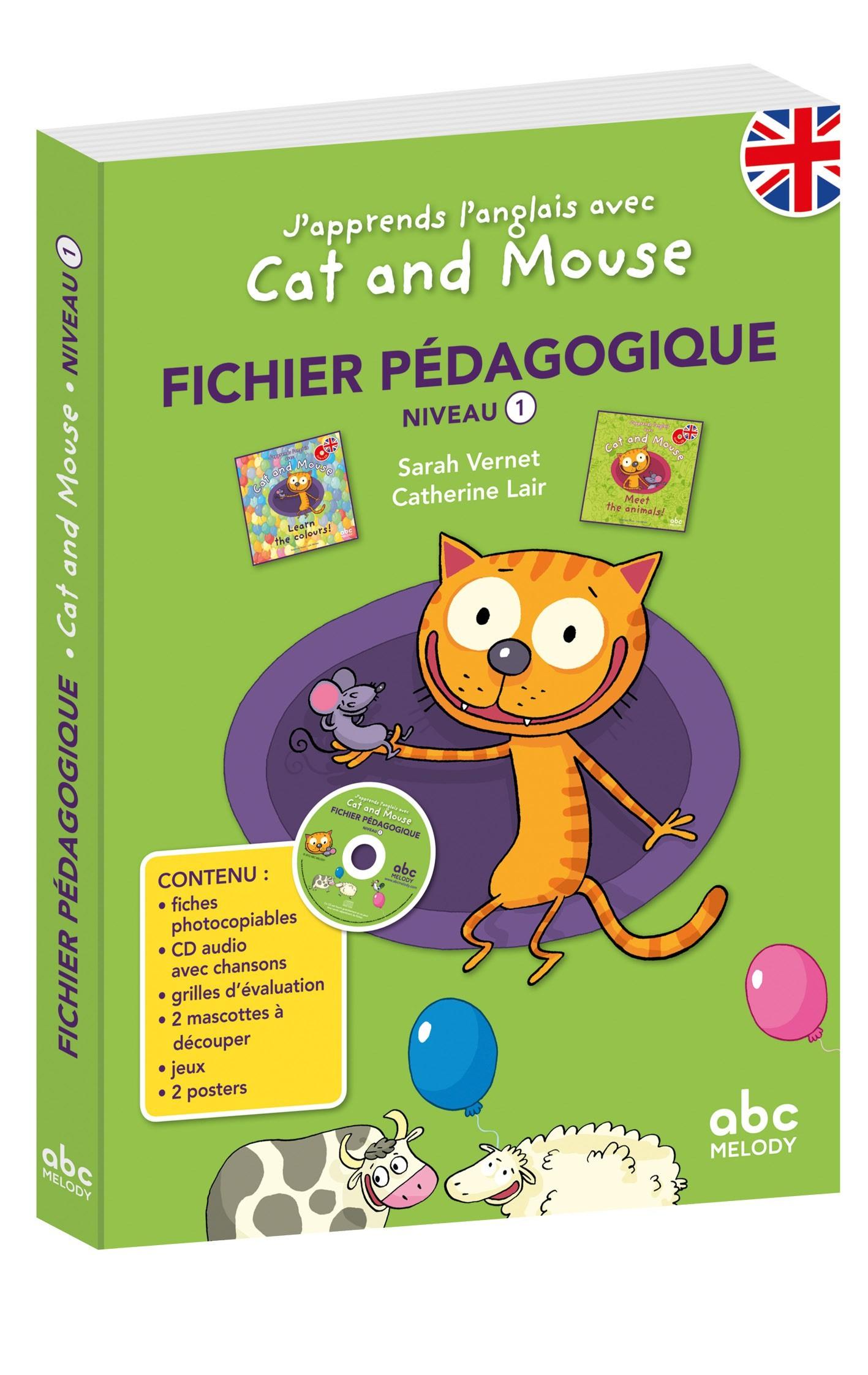 J'APPRENDS L'ANGLAIS AVEC CAT AND MOUSE - FICHIER PEDAGOGIQUE - NIVEAU 1//DOCUME