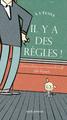 A L'ECOLE, IL Y A DES REGLES !//ALBUMS JEUNESSE/SEUIL JEUNESSE/