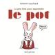 LE PIRE LIVRE POUR APPRENDRE LE POT//ALBUMS JEUNESSE/SEUIL JEUNESSE/