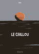 LE CAILLOU. LES HOMMES SANS M?MOIRE N'ONT PAS D'AVENIR//ALBUMS JEUNESSE/SEUIL JE