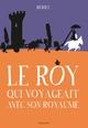 LE ROY QUI VOYAGEAIT AVEC SON ROYAUME//ALBUMS JEUNESSE/SEUIL JEUNESSE/