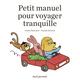 PETIT MANUEL POUR VOYAGER TRANQUILLE//ALBUMS JEUNESSE/SEUIL JEUNESSE/