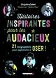 HISTOIRES INSPIRANTES POUR LES AUDACIEUX//ALBUMS/LEDUC/