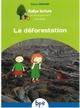 LA DEFORESTATION CYCLE 2//RALLYE LECTURE DEVELOPPEMENT DURABLE/PEMF/