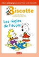BISCOTTE : LES REGLES DE L'ECOLE//BISCOTTE/PEMF/