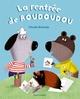 A DEMAIN, LES COPAINS !, TOME 02 : LA RENTREE DE ROUDOUDOU/2/A DEMAIN, LES COPAI