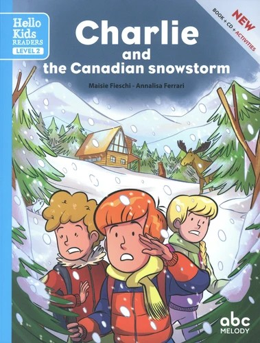 CHARLIE AND THE CANADIAN SNOWSTORM (LEVEL 2) (COLL. HELLO KIDS READER